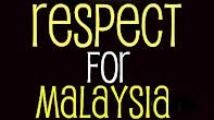 Respect for Malaysia