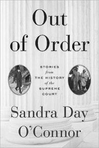 Out of Order by Sandra Day O'Conner