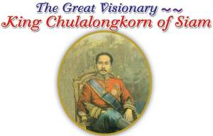 the-great-visionary-king-chulalongkorn